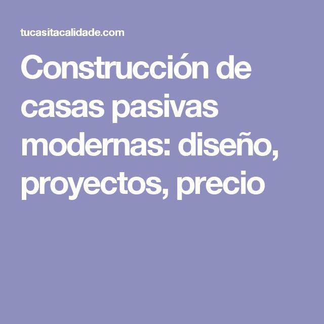 construccin de casas pasivas modernas diseo proyectos precio
