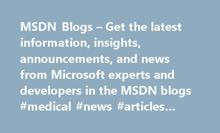 MSDN Blogs – Get the latest information, insights, announcements, and news from Microsoft experts and developers in the MSDN blogs #medical #news #articles #today http://health.remmont.com/msdn-blogs-get-the-latest-information-insights-announcements-and-news-from-microsoft-experts-and-developers-in-the-msdn-blogs-medical-news-articles-today/  SQL Server Management Studio Keyboard Shortcuts 常用快速鍵 SQL Server Management Studio Keyboard Shortcuts…