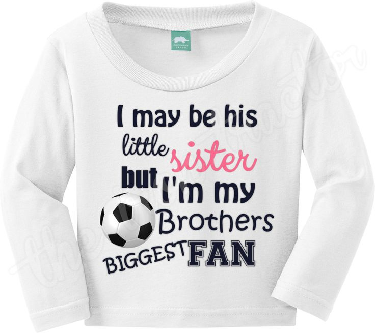 My Brothers Biggest Fan Onesie or Shirt ~ May be his little sister but I am his biggest fan ~ Soccer Fan ~ Soccer sister by TheIronTractor on Etsy
