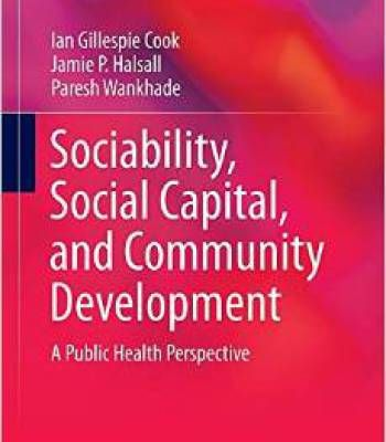 Sociability Social Capital And Community Development: A Public Health Perspective PDF