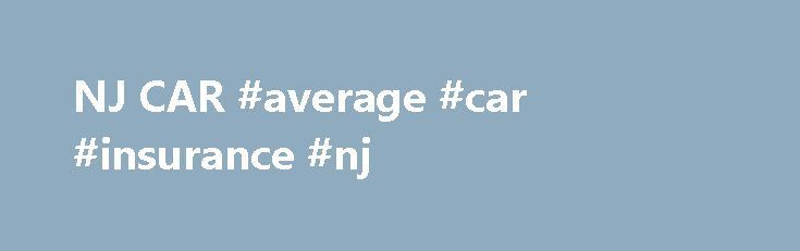 NJ CAR #average #car #insurance #nj http://san-francisco.remmont.com/nj-car-average-car-insurance-nj/  # NJ CAR Welcomes Anthony Anastasio As Its New Director Of Legal & Regulatory Affairs (06/06/2017) Patrick Cox Pursuing New Opportunities In Chicago After 14 Years At The Coalition Anthony Anastasio joined NJ CAR as the Coalition's new Director of Legal Regulatory Affairs on June 1, 2017. more Support New Jersey's Military Families (06/06/2017) Host A USO Barbecue For The Troops Event On…