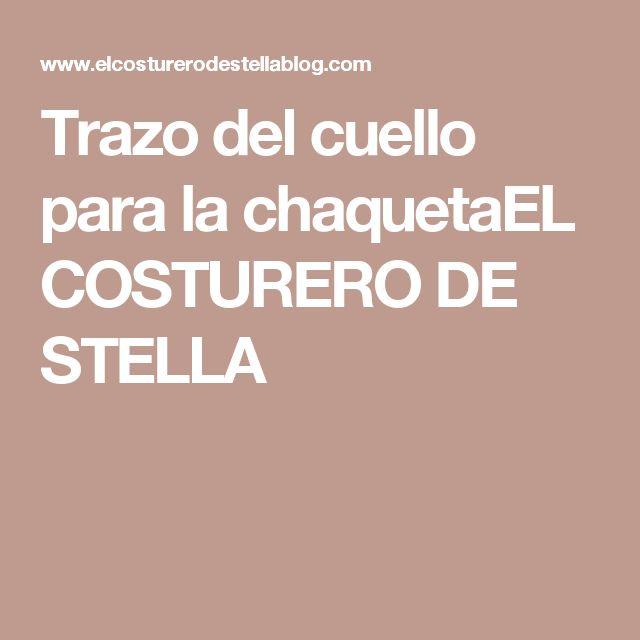 Trazo del cuello para la chaquetaEL COSTURERO DE STELLA