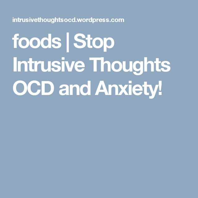foods | Stop Intrusive Thoughts OCD and Anxiety!