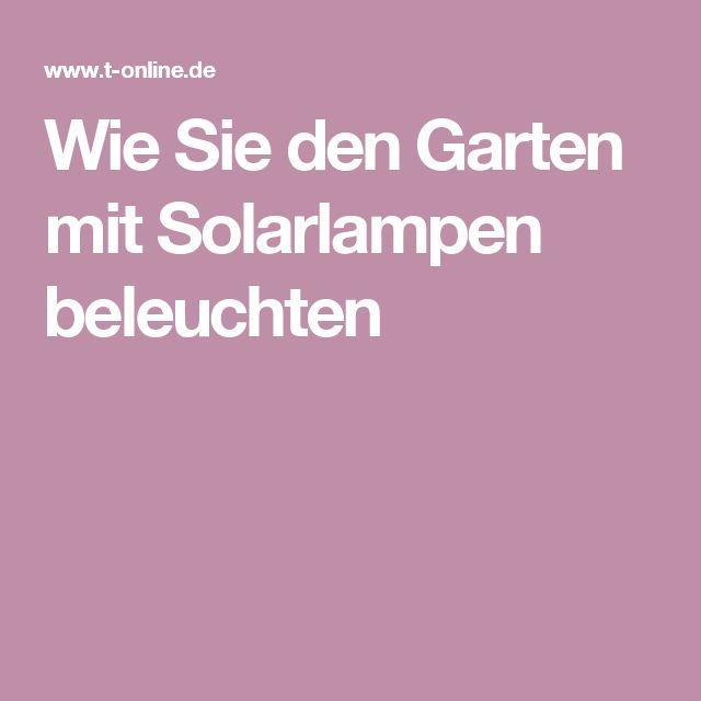 Ideal Wie Sie den Garten mit Solarlampen beleuchten