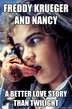 Freddy Krueger and Nancy A better love story than Twilight - Freddy Krueger and Nancy A better love story than Twilight  romantic freddy