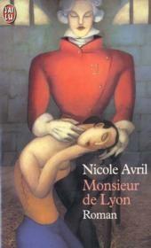 Monsieur de lyon - Nicole Avril +++