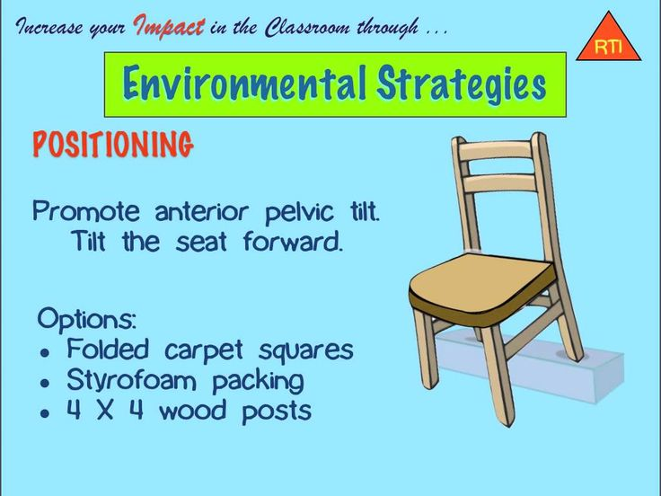 Easy adjustments to classroom furniture can help students sit more erectly in class. Plus, if you have some carpentry skills of your own, you can make some of these, too. Improved sitting posture impacts attention, focus and overall health. The trick is to rotate the pelvis from an posterior to an anterior tilt. It's more mature and better for you.