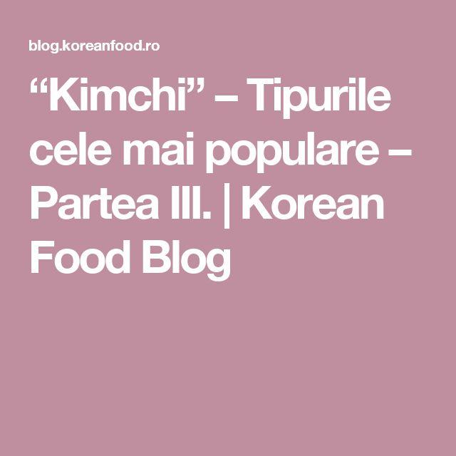 """Kimchi"" – Tipurile cele mai populare – Partea III. | Korean Food Blog"