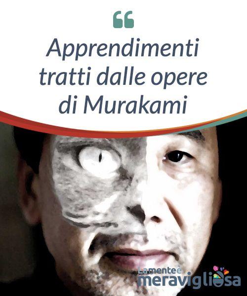 Apprendimenti tratti dalle opere di Murakami.  #Murakami è uno di quei rari #scrittori che godono dell'approvazione del #pubblico e allo stesso tempo del beneplacito di buona parte dei #critici #letterari.