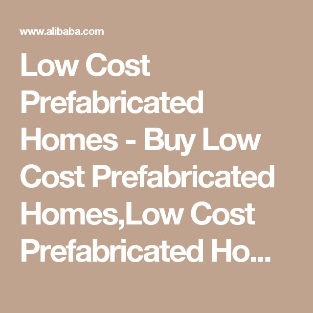 Low Cost Prefabricated Homes - Buy Low Cost Prefabricated Homes,Low Cost Prefabricated Homes,Low Cost Kit Homes Product on Alibaba.com