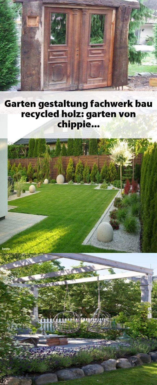Garten gestaltung fachwerk bau recycled holz: garten von chippie
