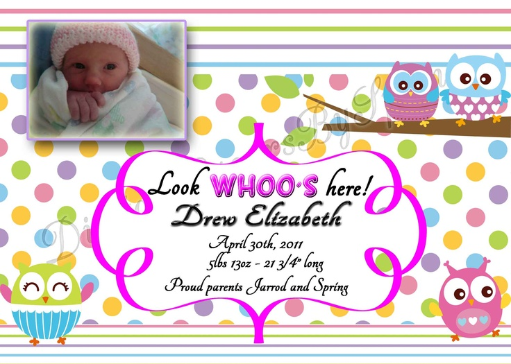 Customize this adorable Owl themed baby birth announcement for your needs! If you would like to customize using different fonts or colors or add your personal pictures I can customize to your needs. Please visit my online store for more information. https://www.etsy.com/shop/DigitallyUrsbySpring or like me on Facebook! http://www.facebook.com/DigitallyYoursBySpring