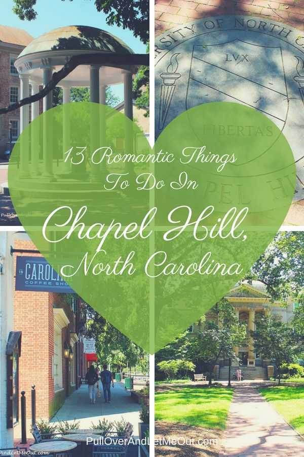 13 Romantic Issues To Do In Chapel Hill, North Carolina