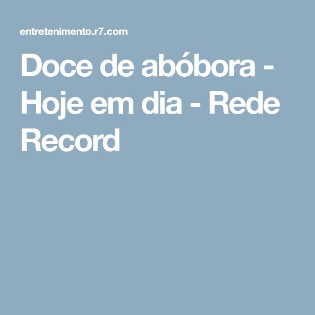 Doce de abóbora - Hoje em dia - Rede Record