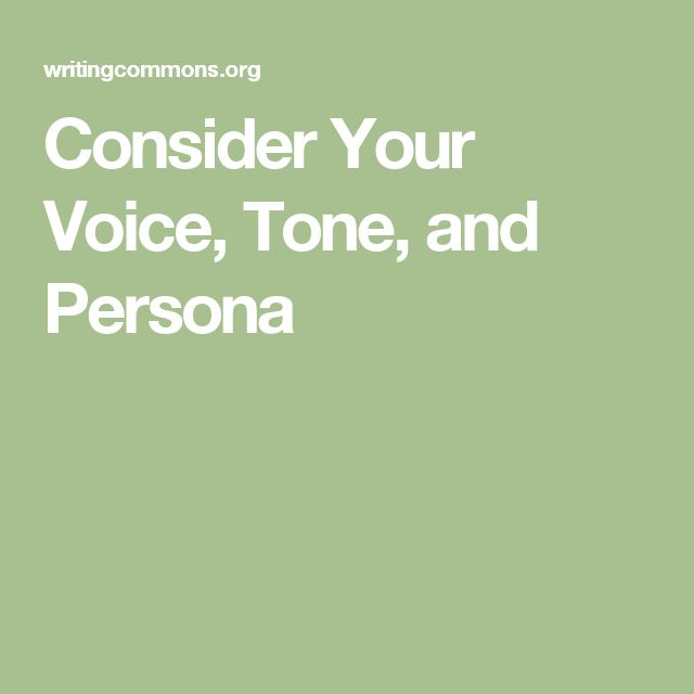 Consider Your Voice, Tone, and Persona