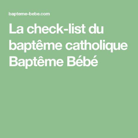 La check-list du baptême catholique Baptême Bébé