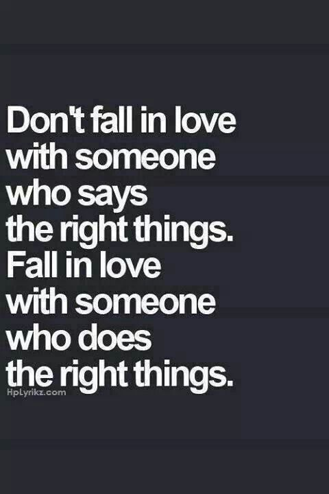 Sounds simply but it is easy for fairytale dreams of a perfect life to warp your mind. Actions speak louder than words