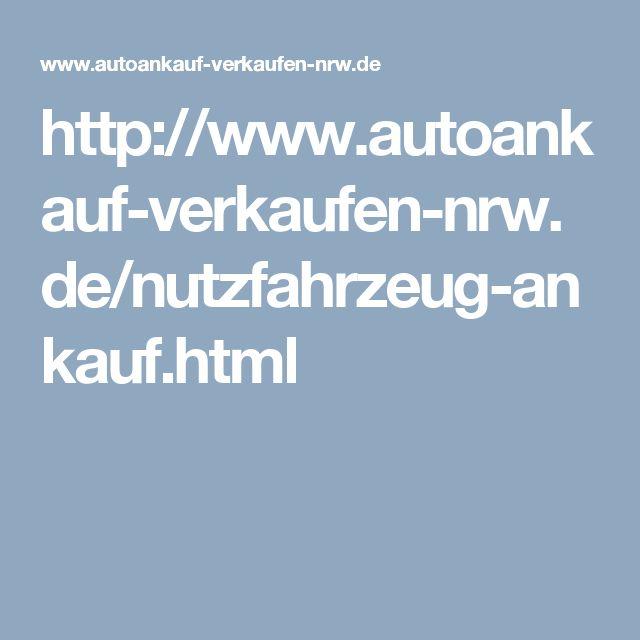 http://www.autoankauf-verkaufen-nrw.de/nutzfahrzeug-ankauf.html