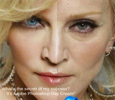 What's the secret of my success? It's Adobe Photoshop Day Cream!! hahahaha