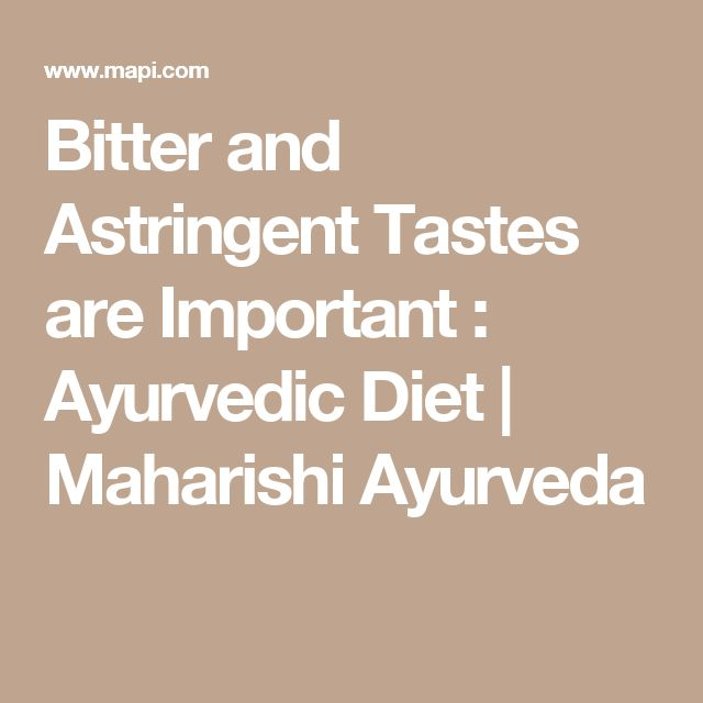 Bitter and Astringent Tastes are Important : Ayurvedic Diet | Maharishi Ayurveda