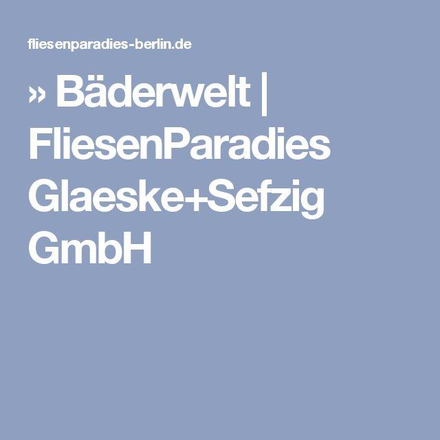 » Bäderwelt | FliesenParadies Glaeske+Sefzig GmbH