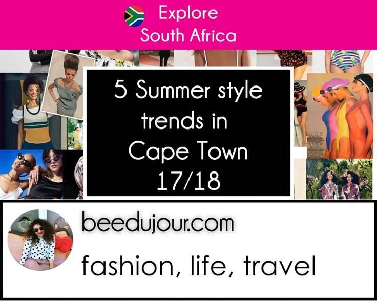 5 Style Trends to hit Cape Town this Summer · Bee Du Jour