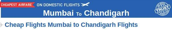 Mumbai to Chandigarh Flights- Book your flight tickets from Mumbai to Chandigarh through Goibibo.com at the lowest prices. here are many airlines which provide connecting flight from Mumbai to Chandigarh like Jet Airways, Jetlite, Spicejet etc. The lowest airfare for Mumbai to Chandigarh is Rs 3718. Check the domestic flight schedule and book your air tickets with Goibibo.