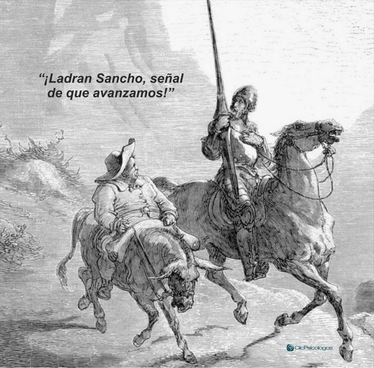¡Ladran Sancho, señal de que avanzamos!