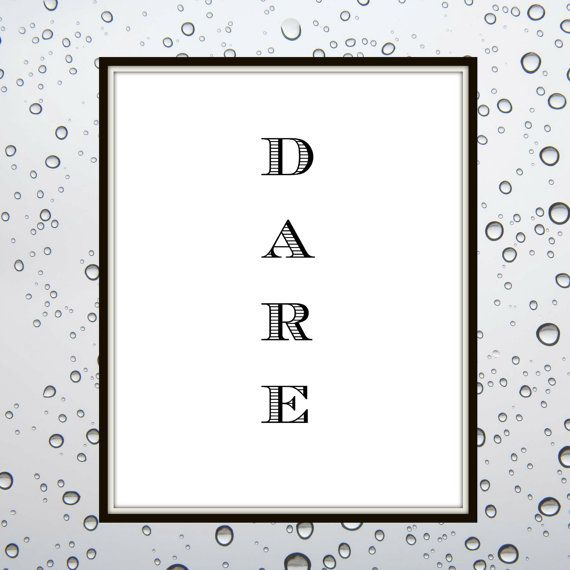 Dare Typography Digital File Instant Download Wall by BlankSpaze $4  DARE to be different DARE to do new things DARE to change the world  Printable quotes, digital prints, instant download, typography, wall art, wall decor, office wall decor, home decor