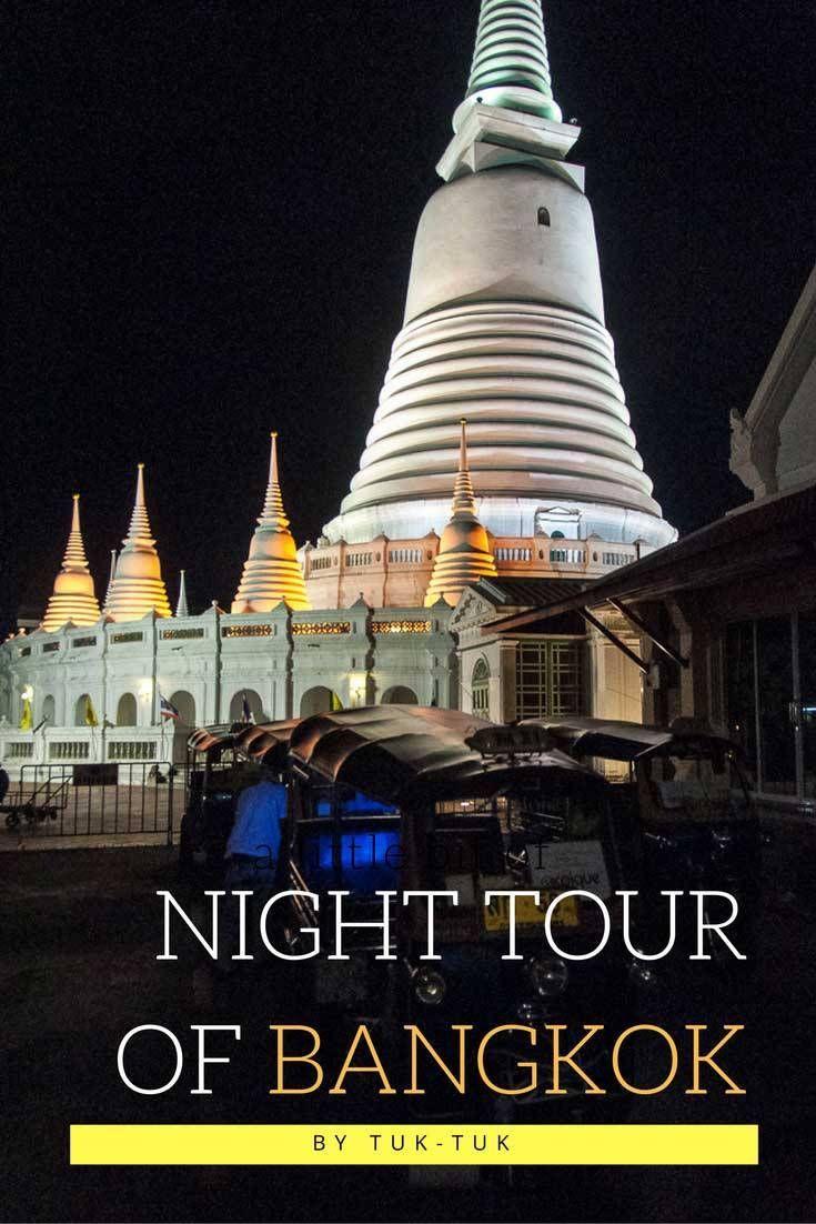 The highlights of Bangkok by night - A Night Tour of Bangkok by Tuk-Tuk