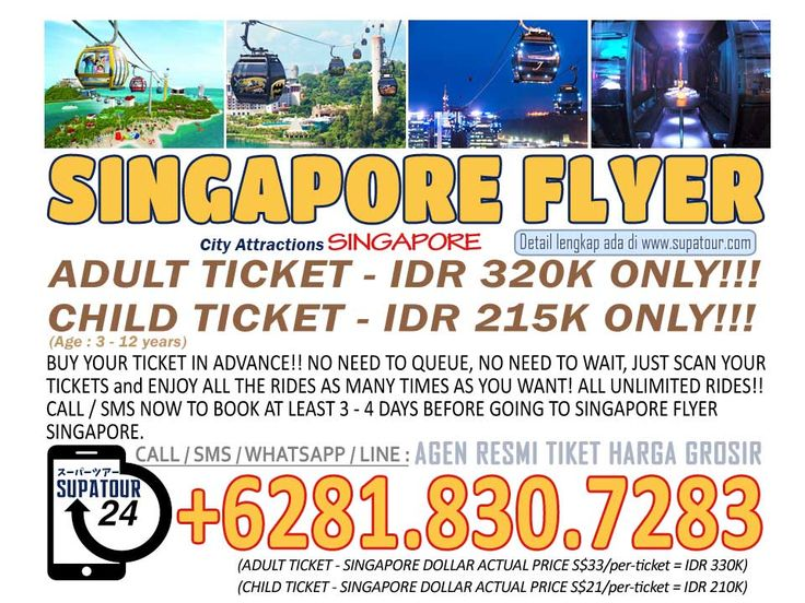 Singapore Admission Ticket Singapore Flyer Adult: Rp. 320.000* Child: Rp. 215.000*  For more Info: Supatour and Travel  WhatsApp : +62818307283 http://supatour.com