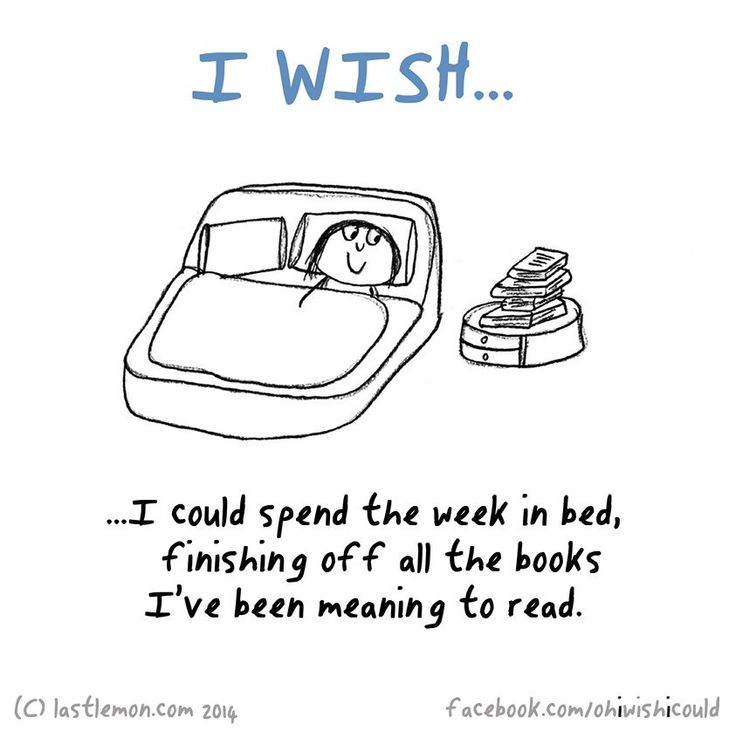 Wishes   Spend The Week In Bed Finishing Off The Books Iu0027ve Been Meaning To  Read.