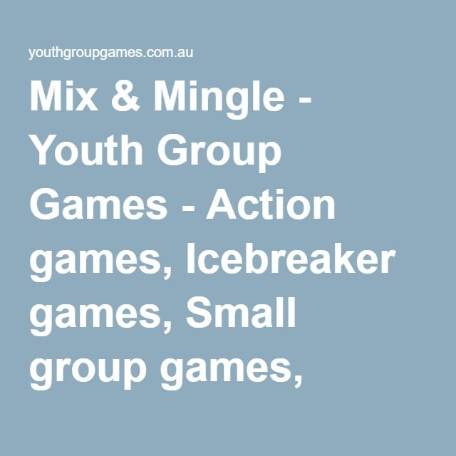 Mix & Mingle - Youth Group Games - Action games, Icebreaker games, Small group games, Large group games