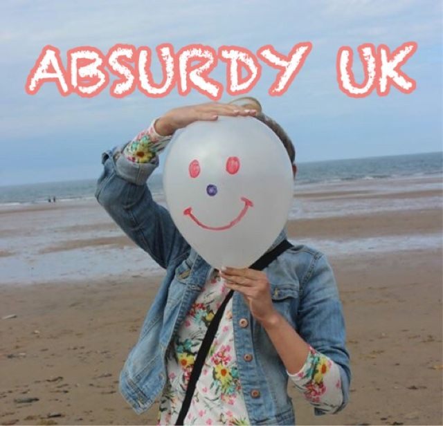 Everyday blog...: ABSURDY W UK