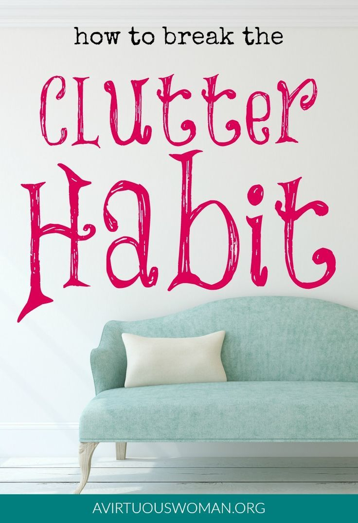 How to Break the Clutter Habit @ AVirtuousWoman.org