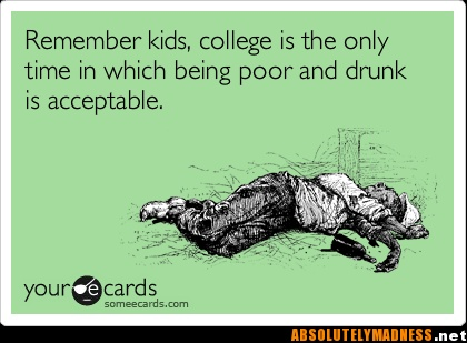 College Life: College D, Colleges Life, Real Man, College Students, Facts, College Life, Growing Up, Ecards, Remember Kids