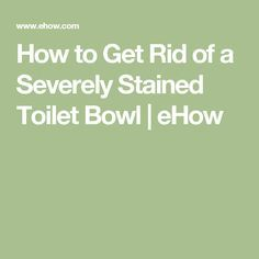 how to clean built up stains on toilet