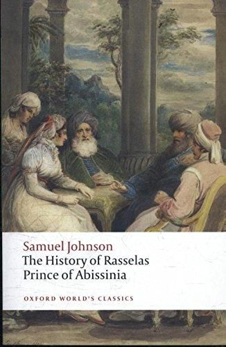 """The history of Rasselas, Prince of Abissinia / Samuel Johnson https://cataleg.ub.edu/record=b2230796~S1*cat Rasselas and his companions escape the pleasures of the """"happy valley"""" in order to make their """"choice of life."""" By witnessing the misfortunes and miseries of others they come to understand the nature of happiness, and value it more highly."""