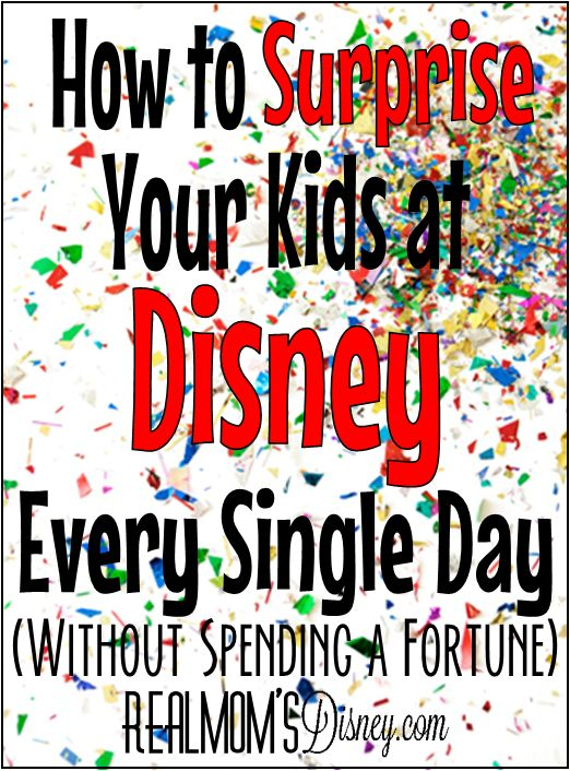 How to Surprise Your Kids at Disney {EVERY SINGLE DAY}