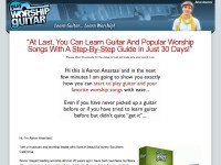 "Since I began leading worship almost 20 years ago I have had countless numbers of people approach me asking if I would teach them guitar and more precisely worship songs.... ""At Last, You Can Learn Guitar And Popular Worship Songs With A Step-By-Step Guide In Just 30 Days""  http://guideandinformations.com/at-last-you-can-learn-guitar-and-popular-worship-songs-with-a-step-by-step-guide-in-just-30-days.html"