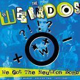 We Got the Neutron Bomb: Weird World, Vol. 2 [LP] - Vinyl, 09287532