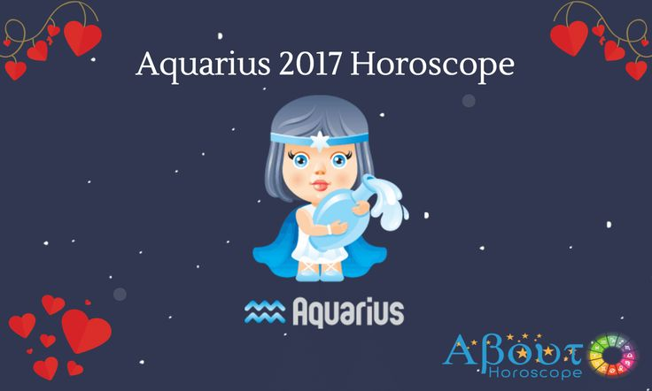 Read your Aquarius Horoscope 2017 and get to know your love, career, health predictions. Check what each month has reserved for you.