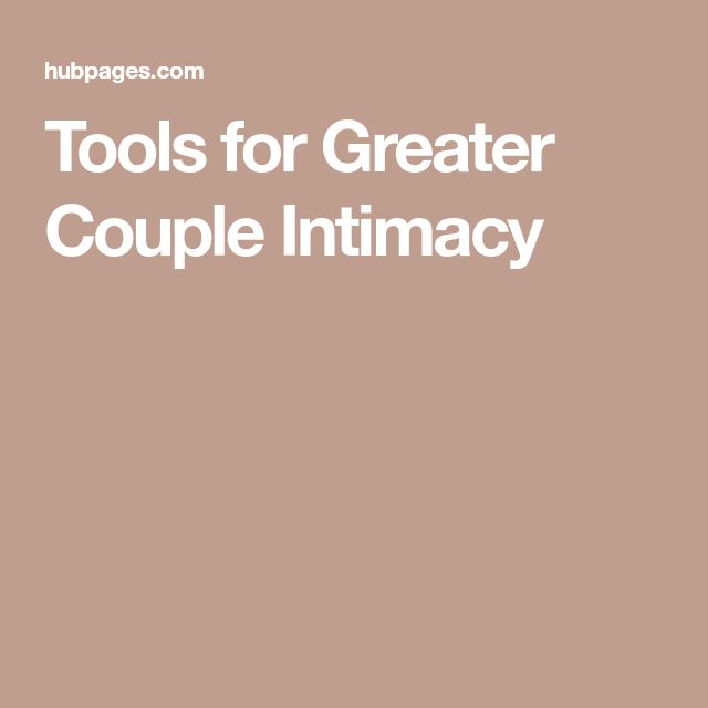 Tools for Greater Couple Intimacy
