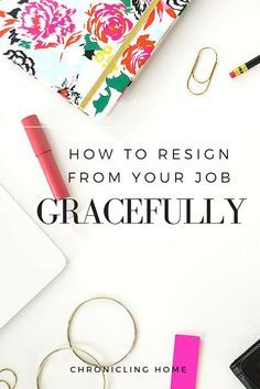 My tips on how to resign from your job gracefully plus a FREE Letter of Resignation template!