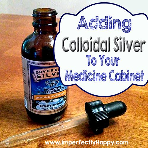 Using Colloidal Silver - a powerful and more natural tool for your medicine cabinet.   by ImperfectlyHappy.com