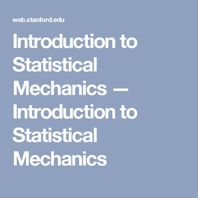 Introduction to Statistical Mechanics — Introduction to Statistical Mechanics