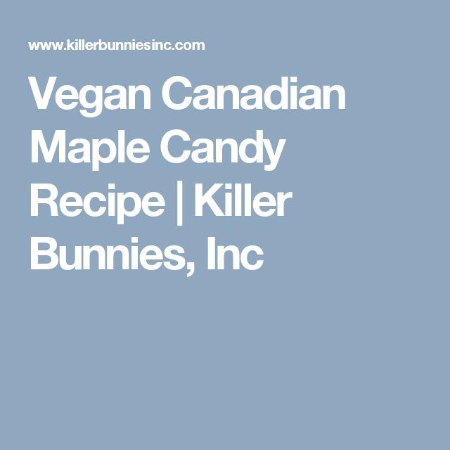 Vegan Canadian Maple Candy Recipe | Killer Bunnies, Inc