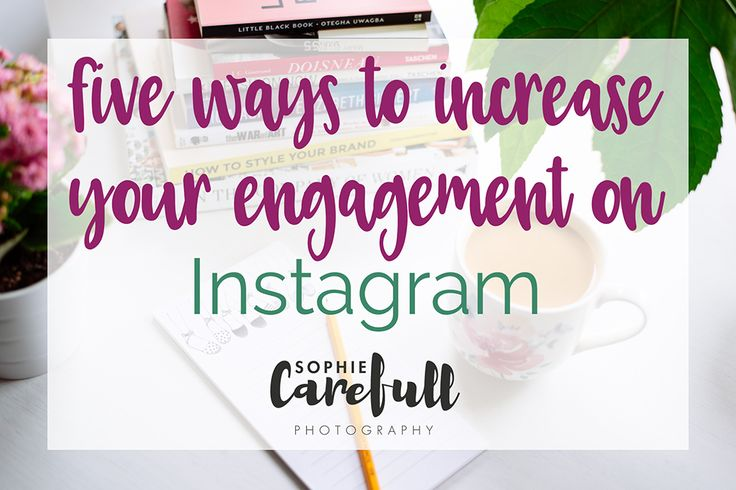 Five Ways to Increase Your Engagement on Instagram as a Creative Business Owner