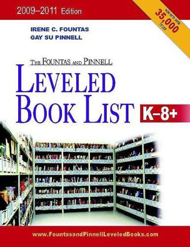 The Fountas & Pinnell Leveled Book List, K-8+: 2010-2012 Edition, Print Version/Irene Fountas, Gay Su Pinnell
