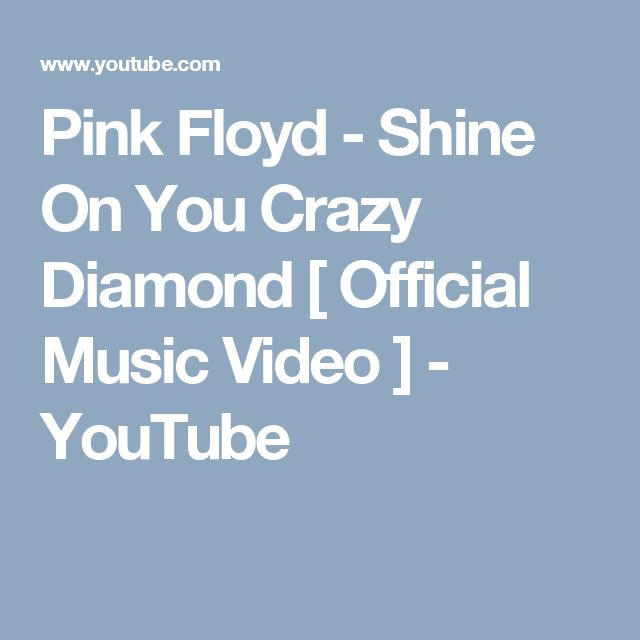 Pink Floyd - Shine On You Crazy Diamond [ Official Music Video ] - YouTube